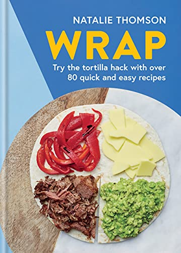 Wrap: Try the tortilla hack with over 80 quick and easy recipes