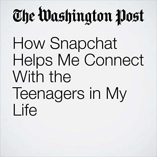 How Snapchat Helps Me Connect With the Teenagers in My Life copertina