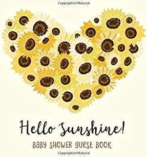 Hello Sunshine: Baby Shower Guest Book Sunflower Love with Address, Predictions, Advice, Wishes and Gift Log