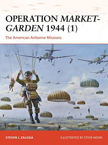 Operation Market-Garden 1944 (1): The American Airborne Missions: 270 (Campaign)
