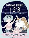 Impariamo i numeri: Libro di attività con Numeri & Primi calcoli: Per l'età prescolare e...