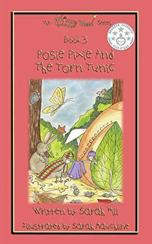 Book: Posie Pixie and the Torn Tunic - Book 3 in the Whimsy Wood Series by Sarah Hill
