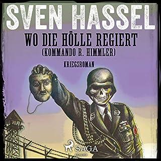Wo die Hölle regiert - Kommando R. Himmler     Kriegsroman              Autor:                                                                                                                                 Sven Hassel                               Sprecher:                                                                                                                                 Samy Andersen                      Spieldauer: 11 Std. und 34 Min.     5 Bewertungen     Gesamt 4,6