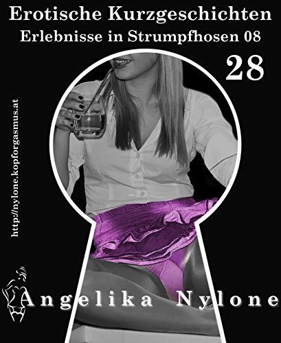 Erotische Kurzgeschichten 28 - Erlebnisse in Strumpfhosen 08