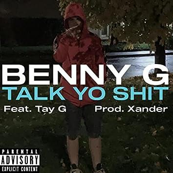 Talk Yo Shit (feat. Tay G)