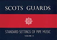 Scots Guards: Standard Settings of Pipe Music