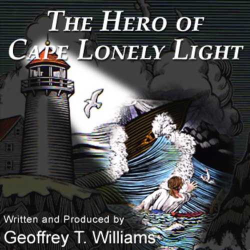 The Hero of Cape Lonely Light audiobook cover art