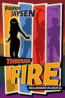 Through Fire (Hellriders in Love Book 1) by [Parker Jaysen]