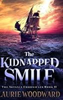 The Kidnapped Smile: Large Print Hardcover Edition