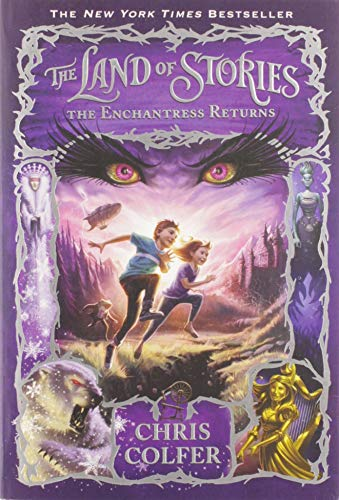 The Land of Stories: The Enchantress Returns (The Land of Stories, 2)