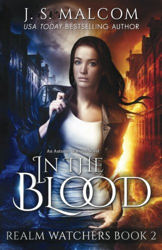 In the Blood: Realm Watchers Book 2: An Autumn Winters Novel (Volume 2)