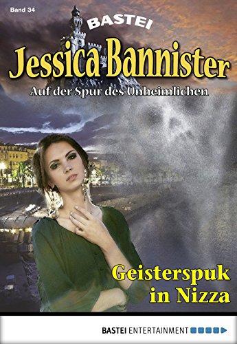 Jessica Bannister - Folge 034: Geisterspuk in Nizza (Die unheimlichen Abenteuer 34)