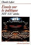 Essais sur le politique (XIXe-XXe siècles) (Esprit) - Format Kindle - 8,49 €