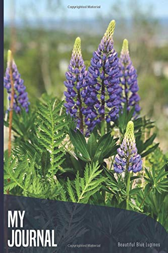 My Journal Beautiful Blue Lupines: Flowerish Diary With Lined Pages For Women, Pocket Size Blank Notebook For Writing