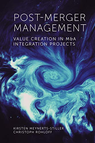 Post-Merger Management: Value Creation in M&A Integration Projects
