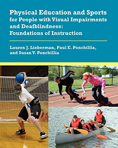 Compare Textbook Prices for Physical Education and Sports for People with Visual Impairments and Deafblindness: Foundations of Instruction Illustrated Edition ISBN 9780891284543 by Lieberman, Lauren J.,Ponchillia, Paul E.,Ponchillia, Susan V.