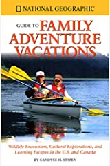 """""""National Geographic"""" Guide to Family Adventure Vacations Paperback"""