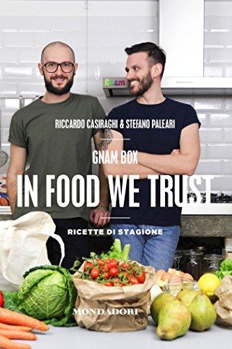 In Food We Trust: Ricette di stagione (Italian Edition)