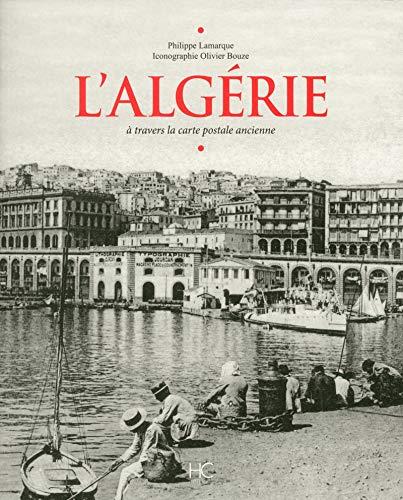 L'Algerie à travers la carte postale ancienne
