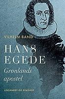 Hans Egede. Grønlands apostel