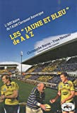Les 'Jaune et Bleu' de A à Z : L'ABCdaire de l'ASM Clermont Auvergne
