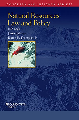 Compare Textbook Prices for Natural Resources Law and Policy Concepts and Insights 1 Edition ISBN 9781628103984 by Eagle, Josh,Salzman, James,Thompson Jr., Barton