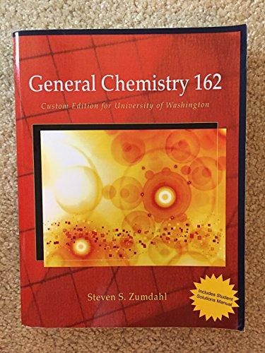 General Chemistry 162: Custom Edition for University of Washington