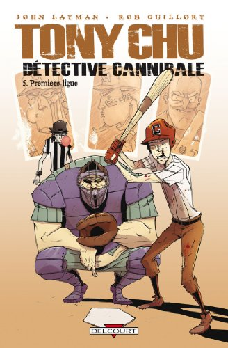 Tony Chu, Détective Cannibale T05 : Première ligue (Tony Chu Détective Cannibale t. 5)