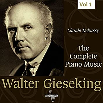 The Complete Piano Music - Walter Gieseking, Vol. 1