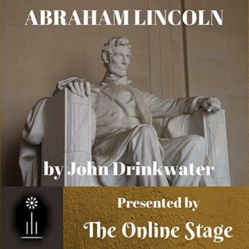 Abraham Lincoln Audiobook By John Drinkwater cover art