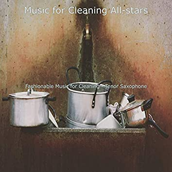 Fashionable Music for Cleaning - Tenor Saxophone