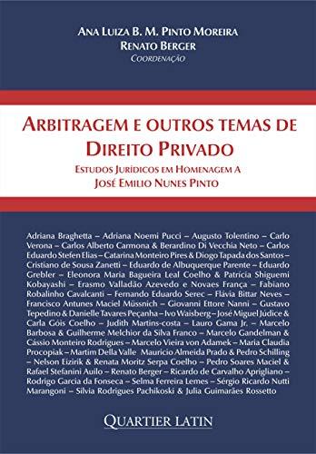 Arbitragem e Outros Temas de Direito Privado; Estudos Jurídicos em Homenagem a José Emilio Nunes Pinto