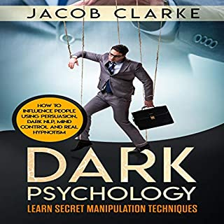 Dark Psychology: Learn Secret Manipulation Techniques audiobook cover art