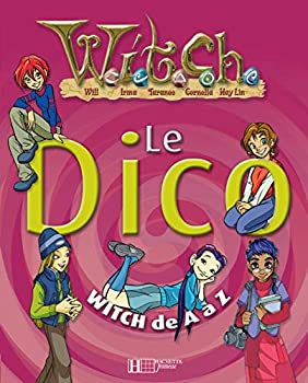 Paperback Le dico W.I.T.C.H de A à Z (French Edition) [French] Book