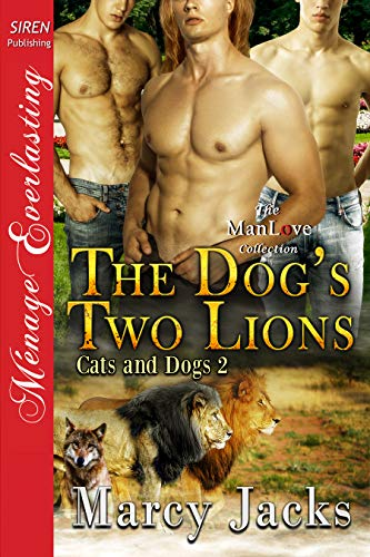 The Dog's Two Lions [Cats and Dogs 2] (Siren Publishing Menage Everlasting ManLove) (English Edition)