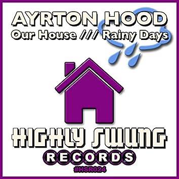 Our House / Rainy Days