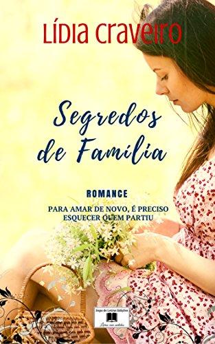 Segredos de Família: Uma história de amor, perdão, cura e renovação