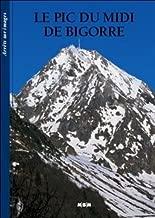Le Pic du Midi de Bigorre (Fr)-Arrets/Images (French Edition)