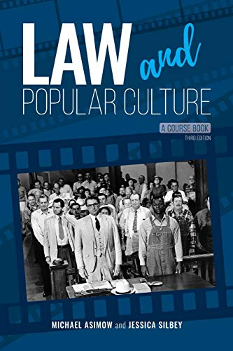 Compare Textbook Prices for Law and Popular Culture: A Course Book 3rd ed. Edition ISBN 9781600425240 by Asimow, Michael,Silbey, Jessica