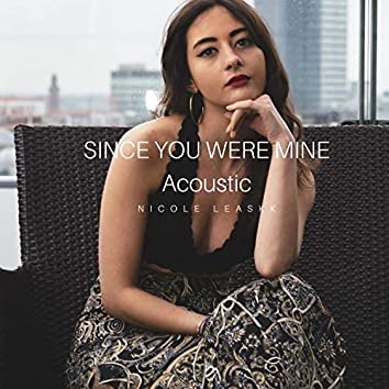 Since You Were Mine (Acoustic)
