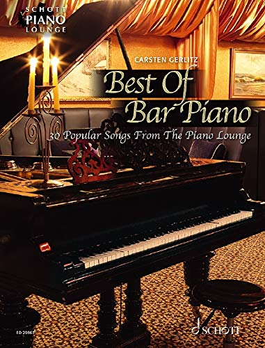 Best Of Bar Piano: 30 populäre Songs aus der Piano Lounge. Klavier. Songbook. (Schott Piano Lounge)