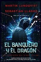 El Banquero y el Dragón