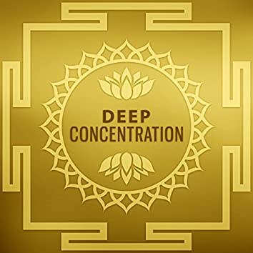 Deep Concentration – Music for Meditation, Exercise Yoga, Therapy Sounds, Peace of Mind