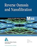 Reverse Osmosis and Nanofiltration (M46): AWWA Manual of Practice (AWWA Manuals)
