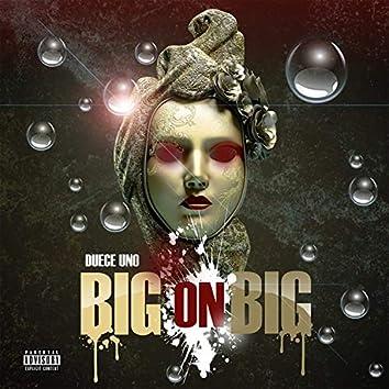 Big On Big (Drippin)