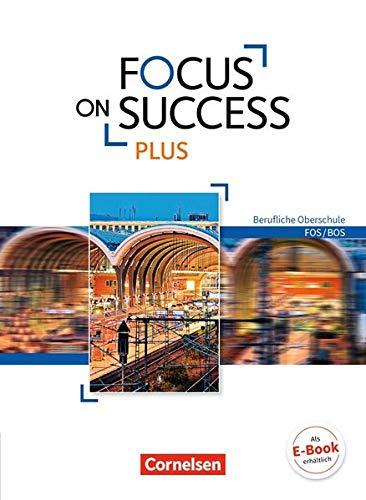 Focus on Success PLUS - Berufliche Oberschule: FOS/BOS: B1/B2: 11./12. Jahrgangsstufe - Schülerbuch