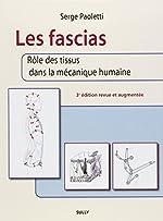 Les fascias - Rôle des tissus dans la mécanique humaine de Serge Paoletti