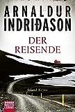 Der Reisende: Island Krimi von Arnaldur Indriðason