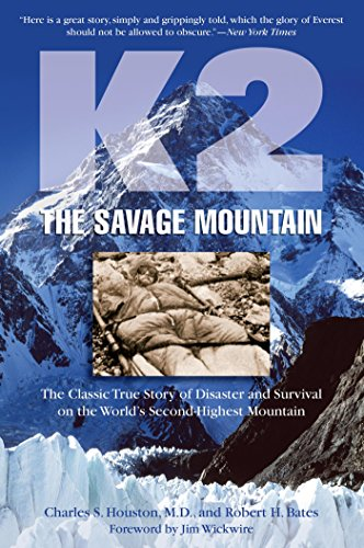 Amazon Com K2 The Savage Mountain The Classic True Story Of Disaster And Survival On The World S Second Highest Mountain Ebook Houston Charles Bates Robert Wickwire Jim Kindle Store