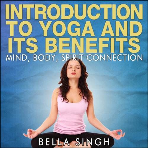 Introduction to Yoga and Its Benefits audiobook cover art